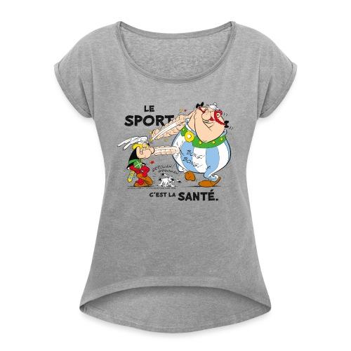 Astérix et Obélix - Le sport c'est la santé - T-shirt à manches retroussées Femme
