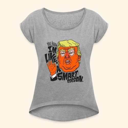 STABLE GENIUS TRUMP - Women's T-Shirt with rolled up sleeves