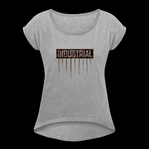 Industrial metal T Shirt - Women's T-Shirt with rolled up sleeves