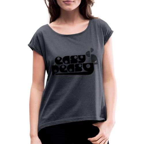 Easy Peasy - Frauen T-Shirt mit gerollten Ärmeln