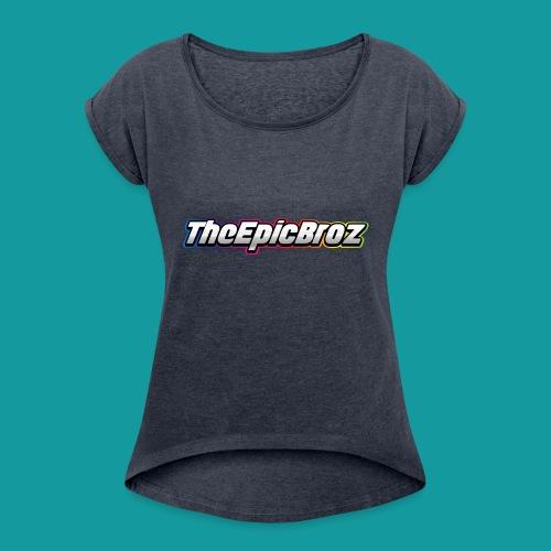 TheEpicBroz - Vrouwen T-shirt met opgerolde mouwen
