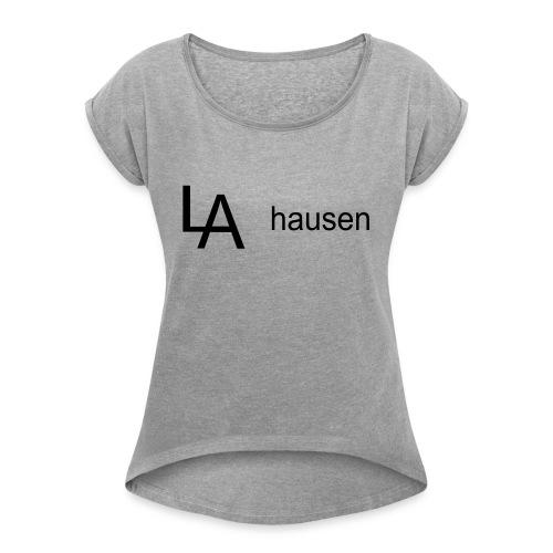 la hausen - Frauen T-Shirt mit gerollten Ärmeln