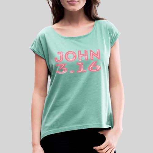 Johannes 3 Vers 16 Bibelversdesign - Frauen T-Shirt mit gerollten Ärmeln