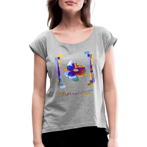art.4.nature #SommerTraum - Frauen T-Shirt mit gerollten Ärmeln