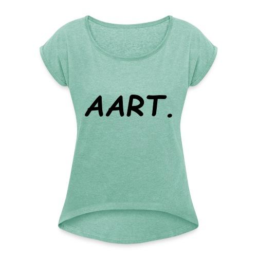 Aart - Vrouwen T-shirt met opgerolde mouwen