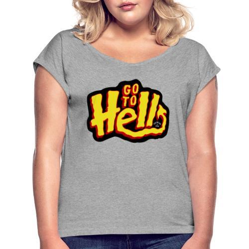 Go to Hell - T-shirt à manches retroussées Femme