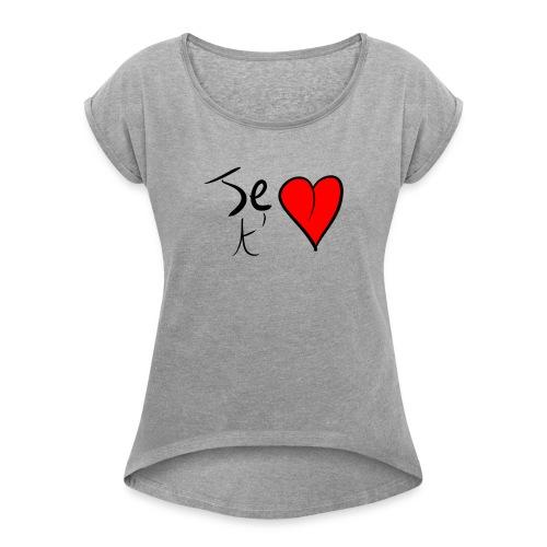 Je t'aime Saint Valentin - T-shirt à manches retroussées Femme