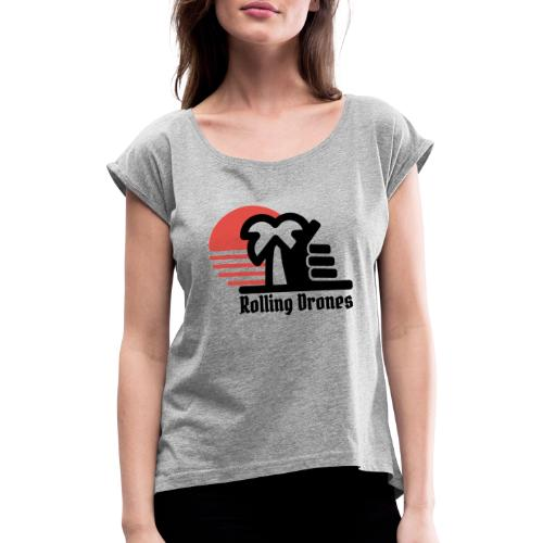 Rolling Drones 2019 - Women's T-Shirt with rolled up sleeves