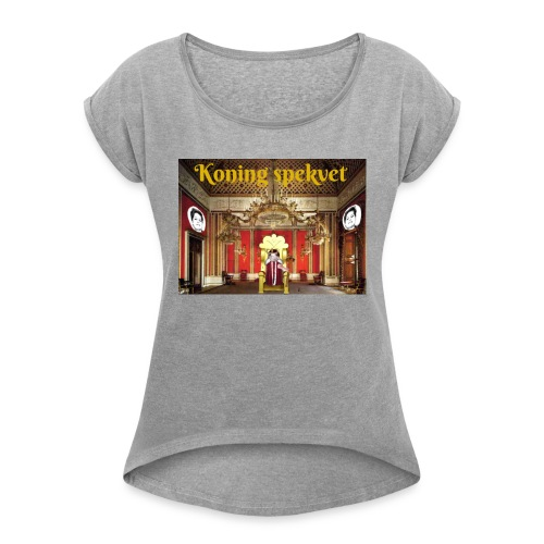 Koning Spekvet - Vrouwen T-shirt met opgerolde mouwen