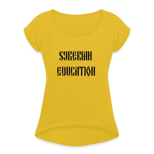 Russia Russland Syberian Education - Women's T-Shirt with rolled up sleeves