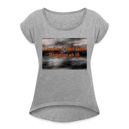 Lionfire & Bad Devil - Frauen T-Shirt mit gerollten Ärmeln
