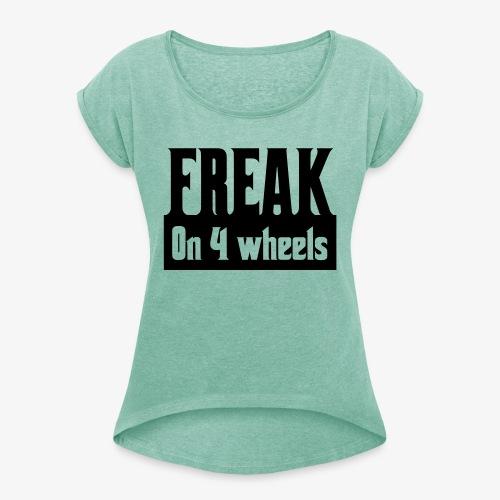 Gek op vier rolstoel wielen - Vrouwen T-shirt met opgerolde mouwen