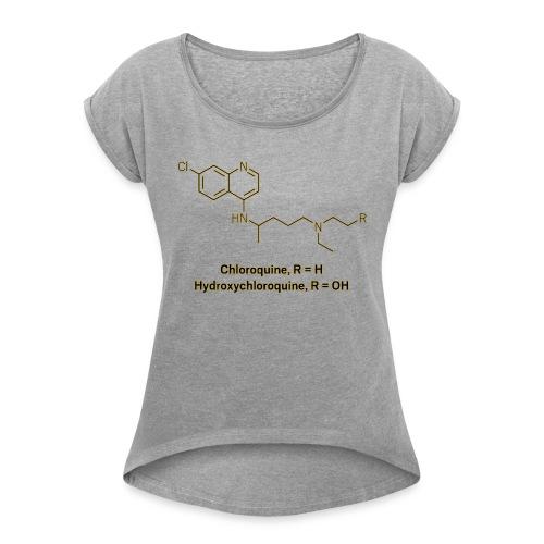 Hydroxychloroquine - Frauen T-Shirt mit gerollten Ärmeln