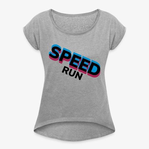 Speedrun - Vrouwen T-shirt met opgerolde mouwen