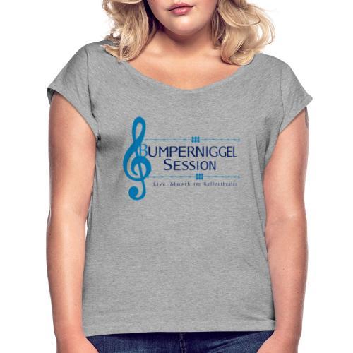 Bumperniggel Session - Frauen T-Shirt mit gerollten Ärmeln