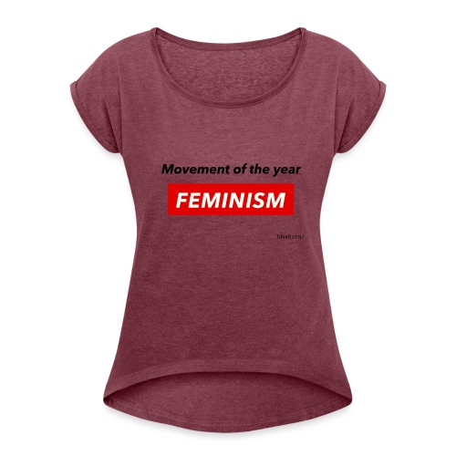 Feminism - Women's T-Shirt with rolled up sleeves