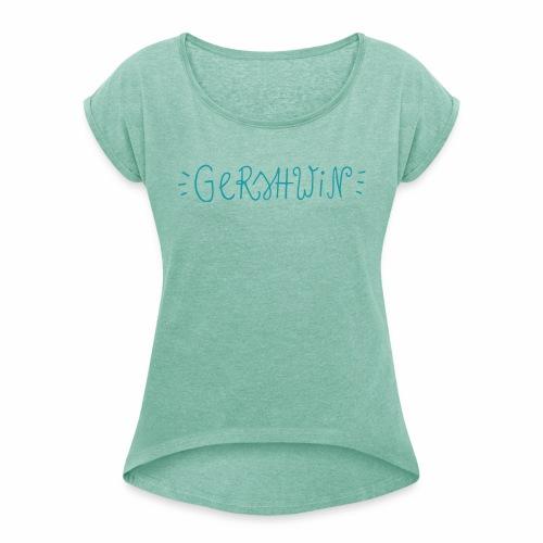Gershwin - Frauen T-Shirt mit gerollten Ärmeln