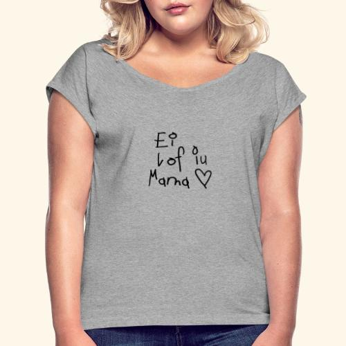 Mutter - Frauen T-Shirt mit gerollten Ärmeln