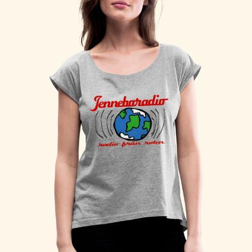 Jenneboradio -Sveriges minsta radiostation - T-shirt med upprullade ärmar dam