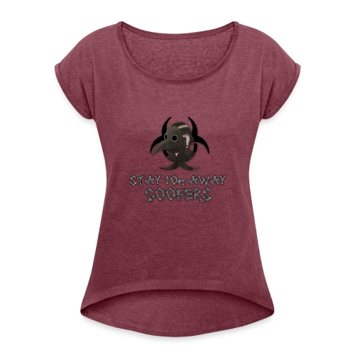 Stay Away, Coofers! - Women's T-Shirt with rolled up sleeves