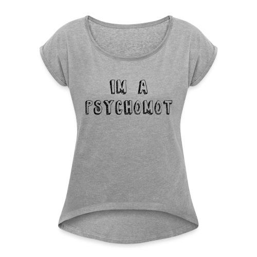 I'M A PSYCHOMOT - T-shirt à manches retroussées Femme