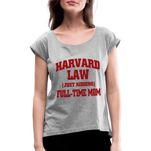 harvard law just kidding - Koszulka damska z lekko podwiniętymi rękawami