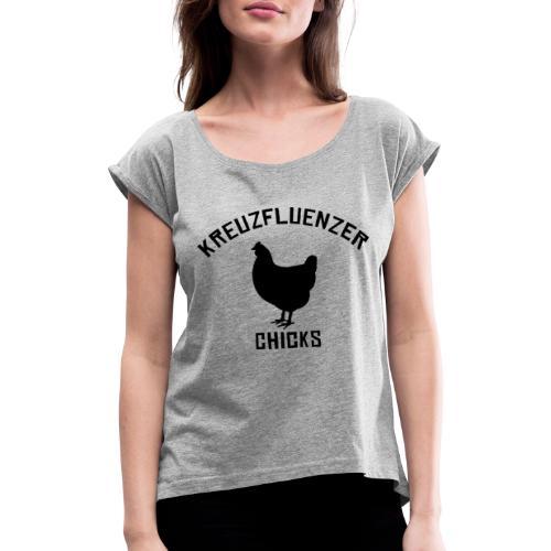 Kreuzfluenzer Chicks BLACK - Frauen T-Shirt mit gerollten Ärmeln