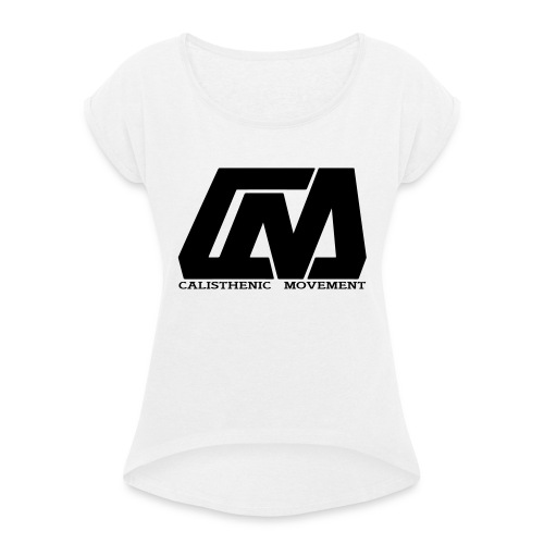 Calisthenic Movement - Frauen T-Shirt mit gerollten Ärmeln