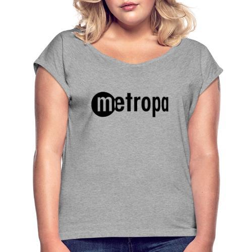 metropa Logo - Frauen T-Shirt mit gerollten Ärmeln