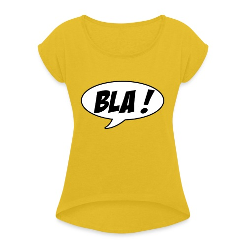 Bla - Women's T-Shirt with rolled up sleeves