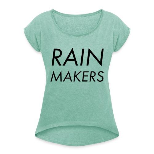 rainmakertext - Naisten T-paita, jossa rullatut hihat
