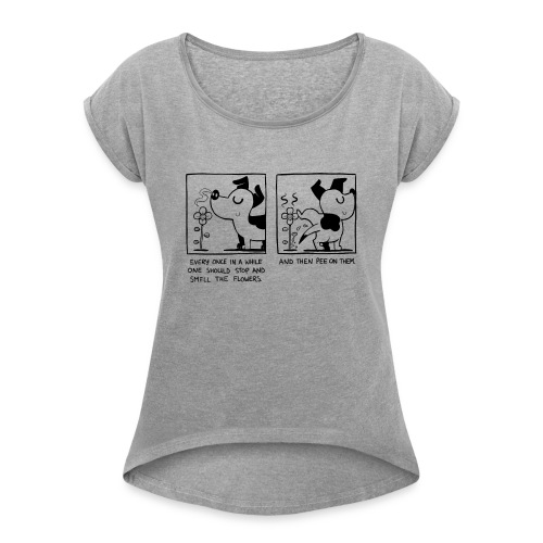 Dog Peeing on Flower - Women's T-Shirt with rolled up sleeves
