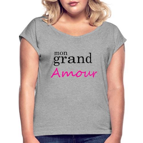 Mon grand amour - T-shirt à manches retroussées Femme