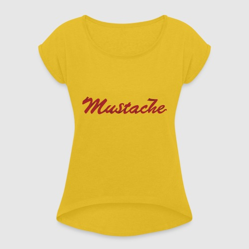 Red Mustache Lettering - Women's T-Shirt with rolled up sleeves