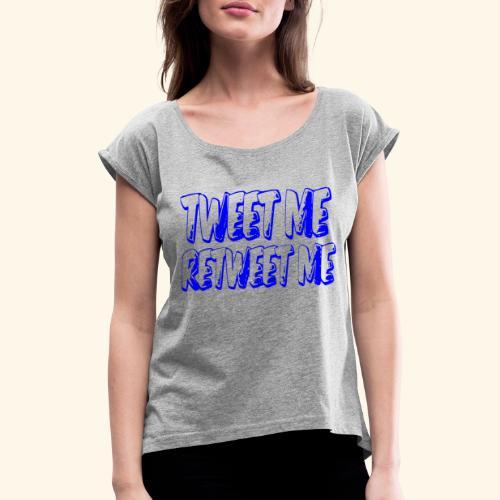tweet moi - T-shirt à manches retroussées Femme
