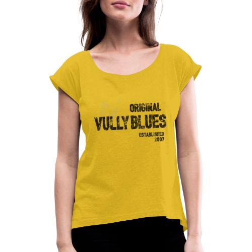 Original Vully Blues Black Logo - Frauen T-Shirt mit gerollten Ärmeln