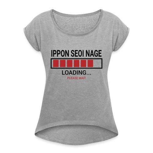 Loading... Ippon Seoi Nage - Koszulka damska z lekko podwiniętymi rękawami