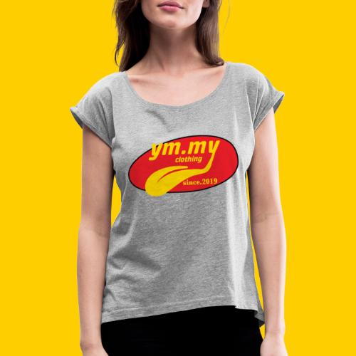 YM.MY clothing LOGO - Women's T-Shirt with rolled up sleeves