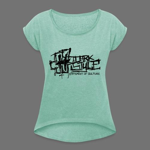 Tumma Style - Statement of Culture (musta) - Naisten T-paita, jossa rullatut hihat