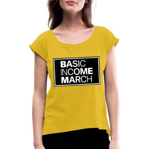 basic income march - Vrouwen T-shirt met opgerolde mouwen