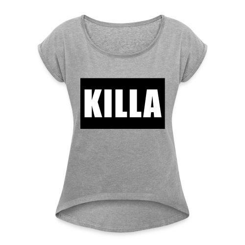 KILLA - Frauen T-Shirt mit gerollten Ärmeln