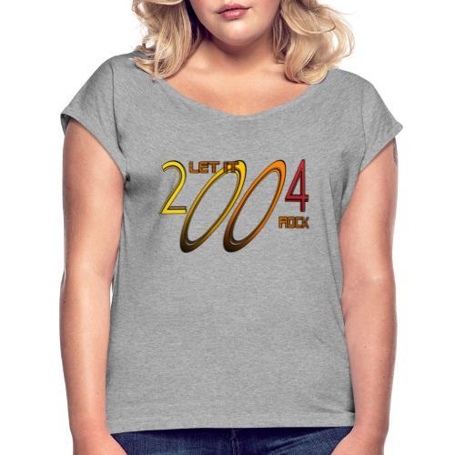 Let it Rock 2004 - Frauen T-Shirt mit gerollten Ärmeln