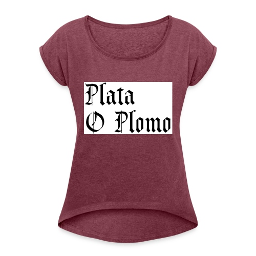 Plata o plomo - T-shirt à manches retroussées Femme