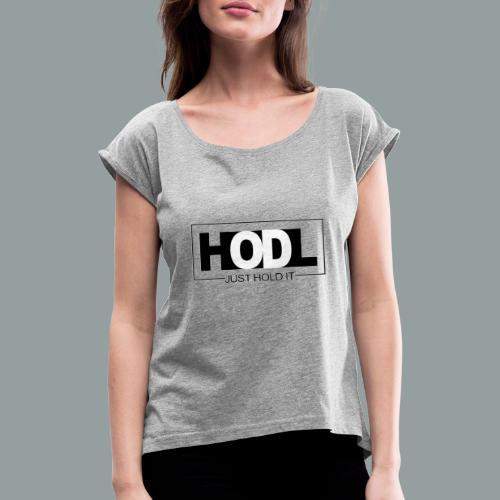 Just HOLD It - Camiseta con manga enrollada mujer