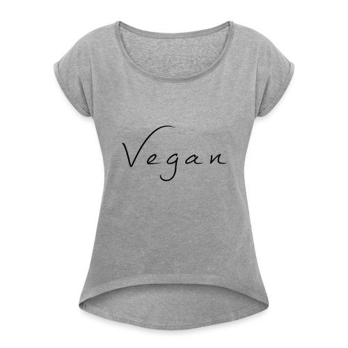 Vegan - Vrouwen T-shirt met opgerolde mouwen