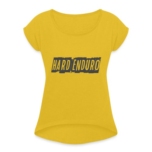 Hard Enduro - Women's T-Shirt with rolled up sleeves