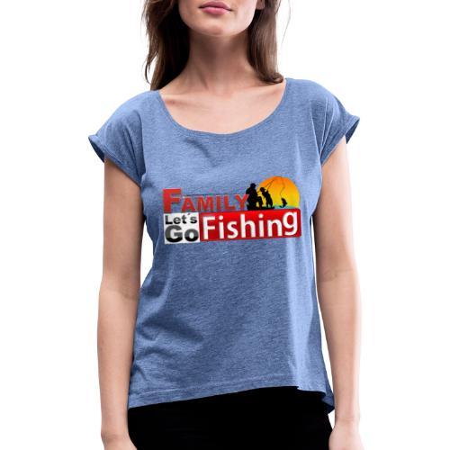 FAMILY LET´S GO FISHING FONDO - Camiseta con manga enrollada mujer