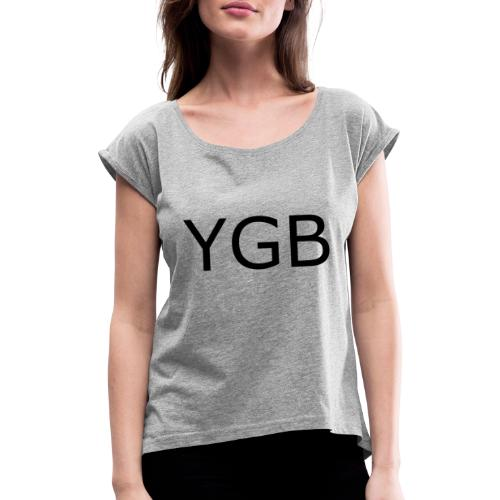YGB - Women's T-Shirt with rolled up sleeves