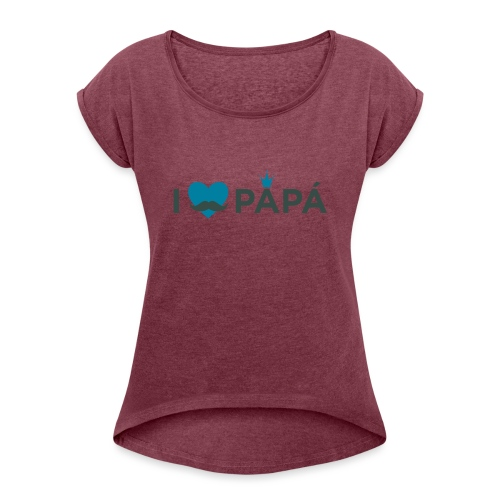 ik hoe van je papa - T-shirt à manches retroussées Femme