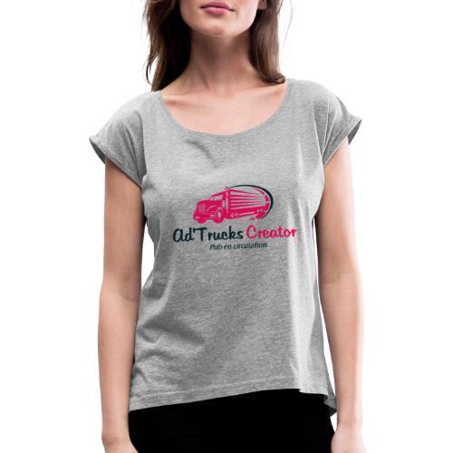 Ad'Trucks Creator color - T-shirt à manches retroussées Femme